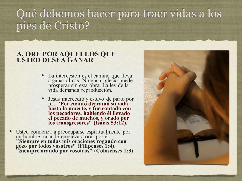 Qué debemos hacer para traer vidas a los pies de Cristo