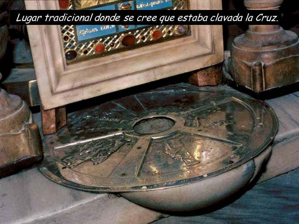 Lugar tradicional donde se cree que estaba clavada la Cruz.