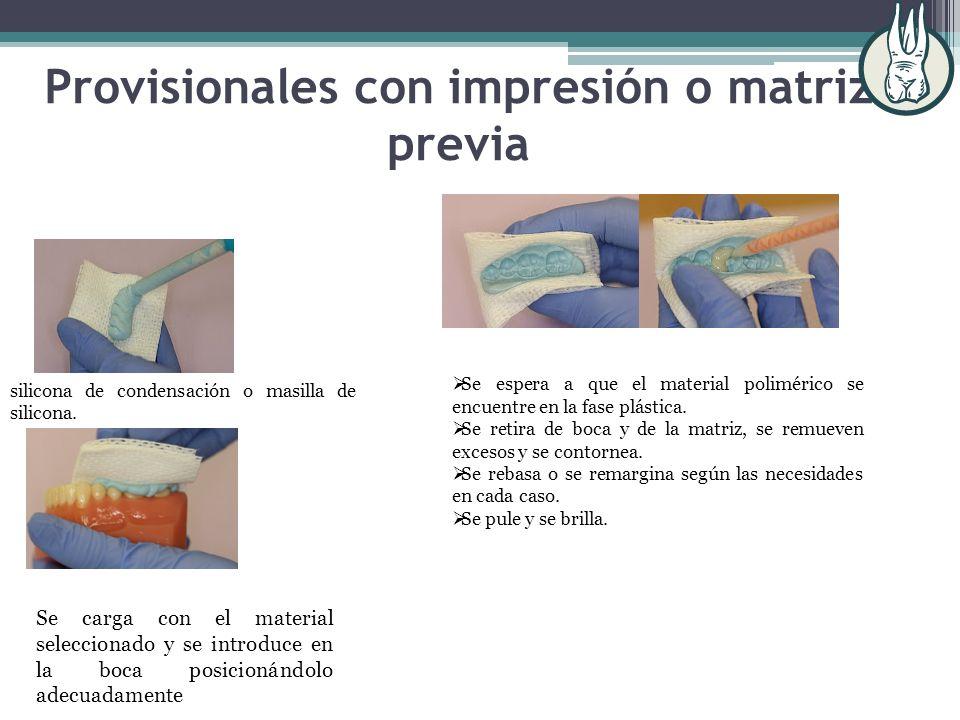 Provisionales con impresión o matriz previa