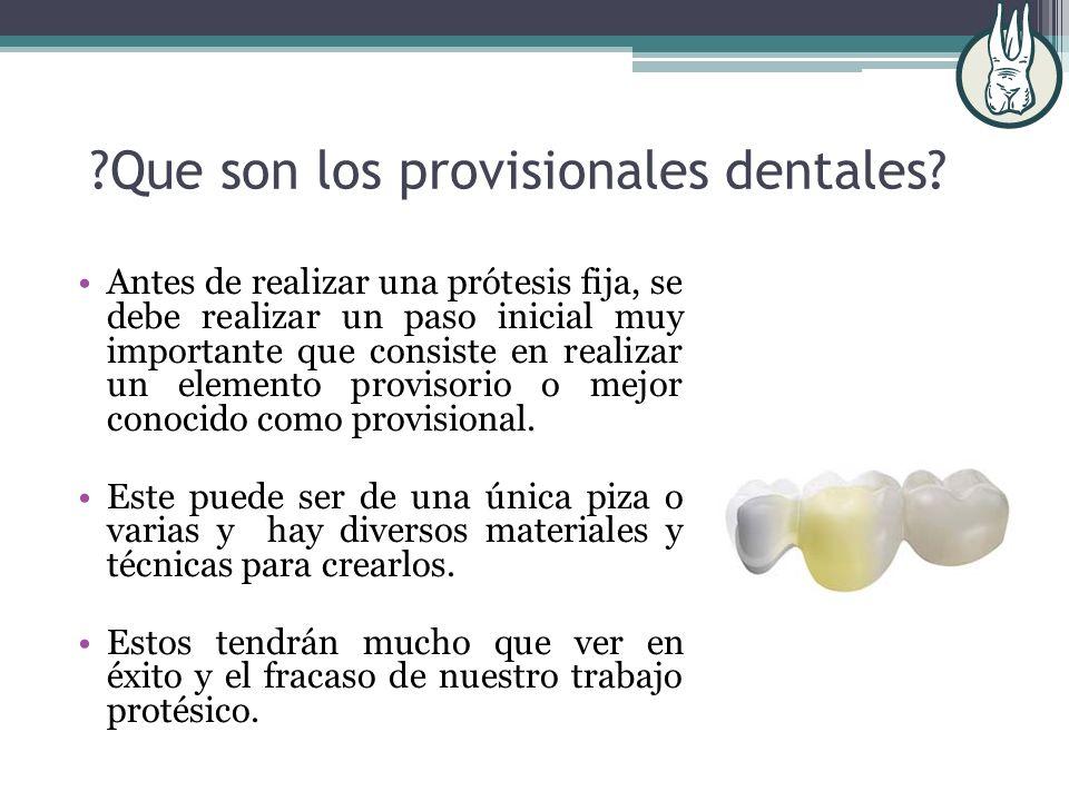 Que son los provisionales dentales