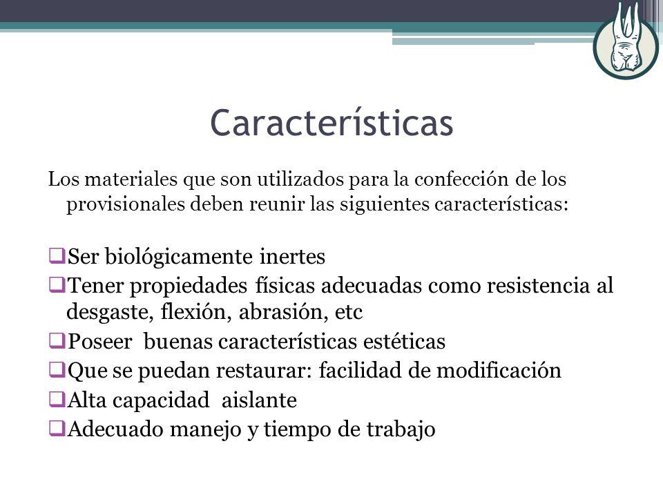 Características Ser biológicamente inertes