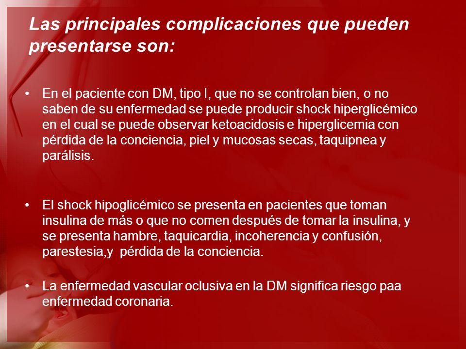 Las principales complicaciones que pueden presentarse son: