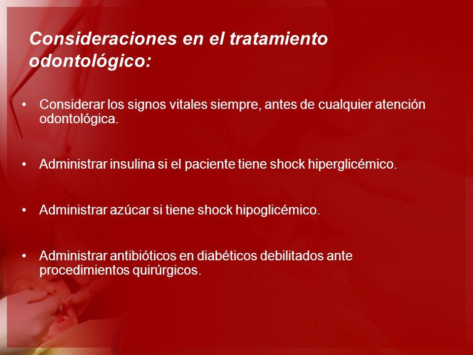 Consideraciones en el tratamiento odontológico: