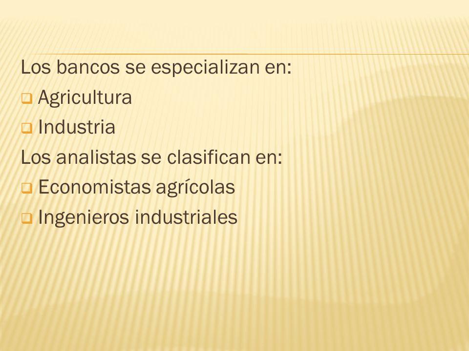 Los bancos se especializan en: