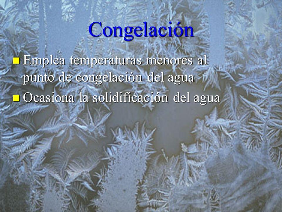 Congelación Emplea temperaturas menores al punto de congelación del agua.