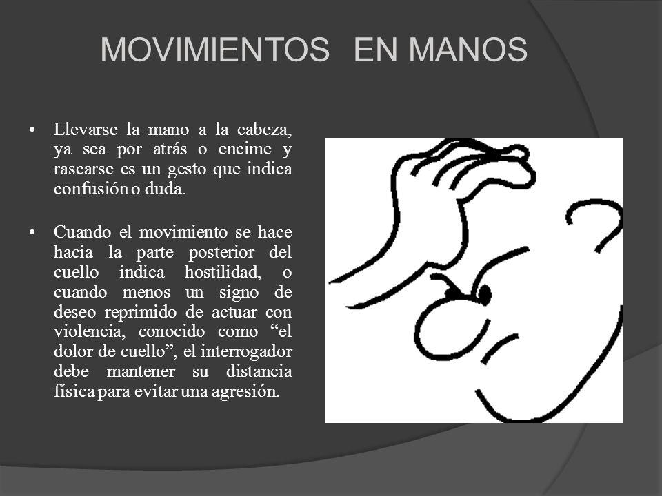 MOVIMIENTOS EN MANOSLlevarse la mano a la cabeza, ya sea por atrás o encime y rascarse es un gesto que indica confusión o duda.