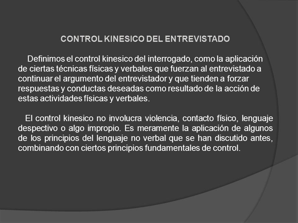 CONTROL KINESICO DEL ENTREVISTADO