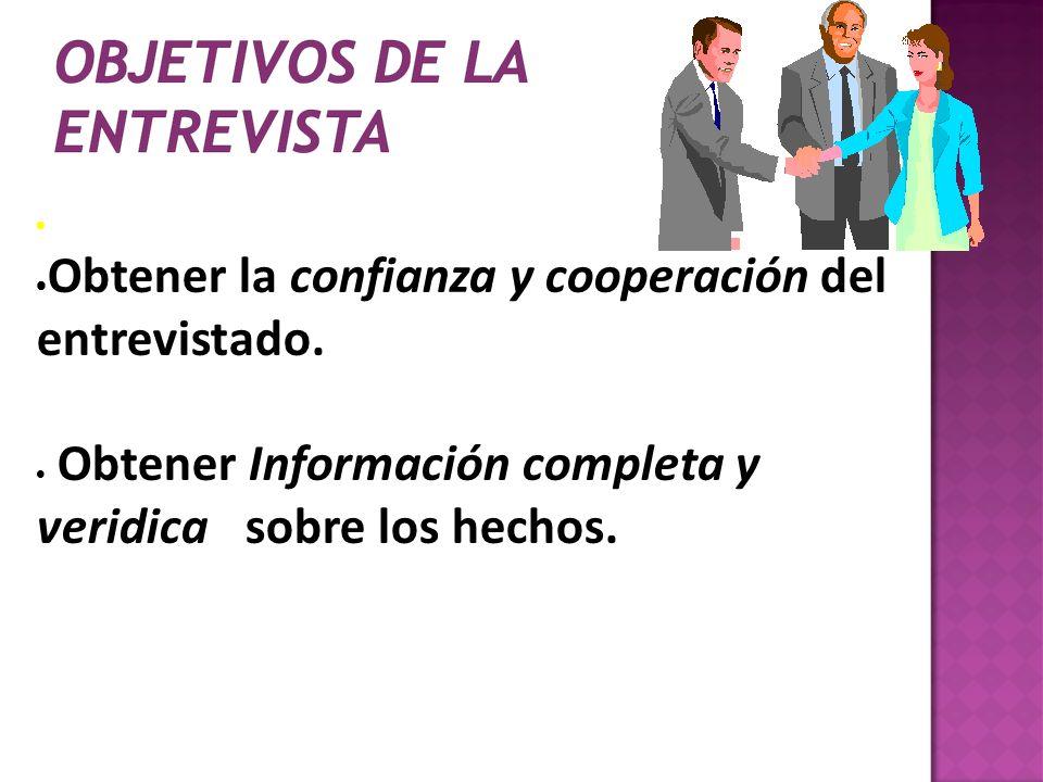 Obtener la confianza y cooperación del entrevistado.