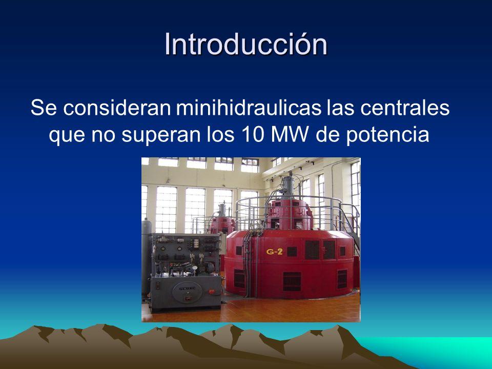 Introducción Se consideran minihidraulicas las centrales que no superan los 10 MW de potencia