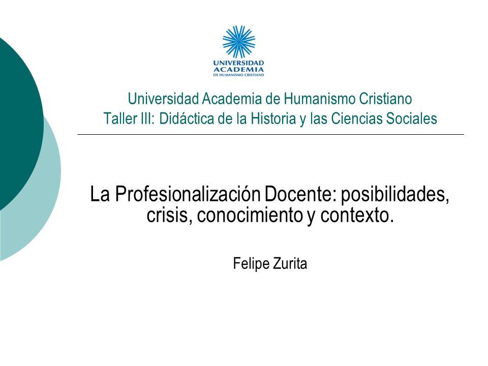 Universidad Academia de Humanismo Cristiano Taller III: Didáctica de la Historia y las Ciencias Sociales