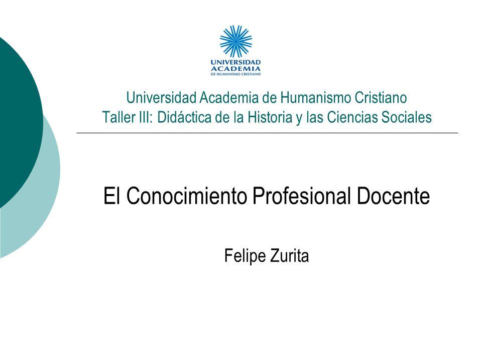 El Conocimiento Profesional Docente Felipe Zurita