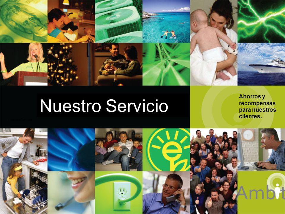Nuestro Servicio Ahorros y recompensas para nuestros clientes.