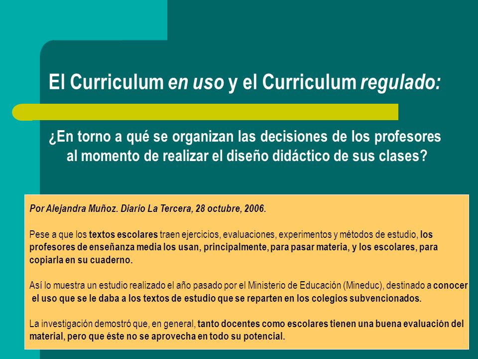 El Curriculum en uso y el Curriculum regulado: