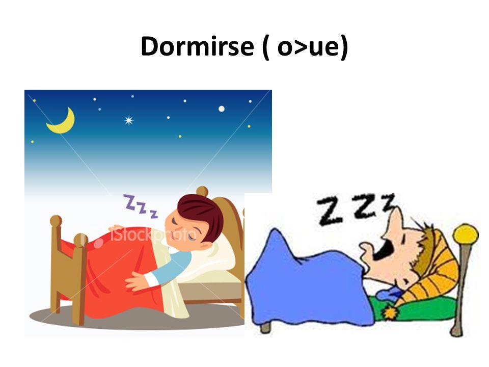 Dormirse ( o>ue)