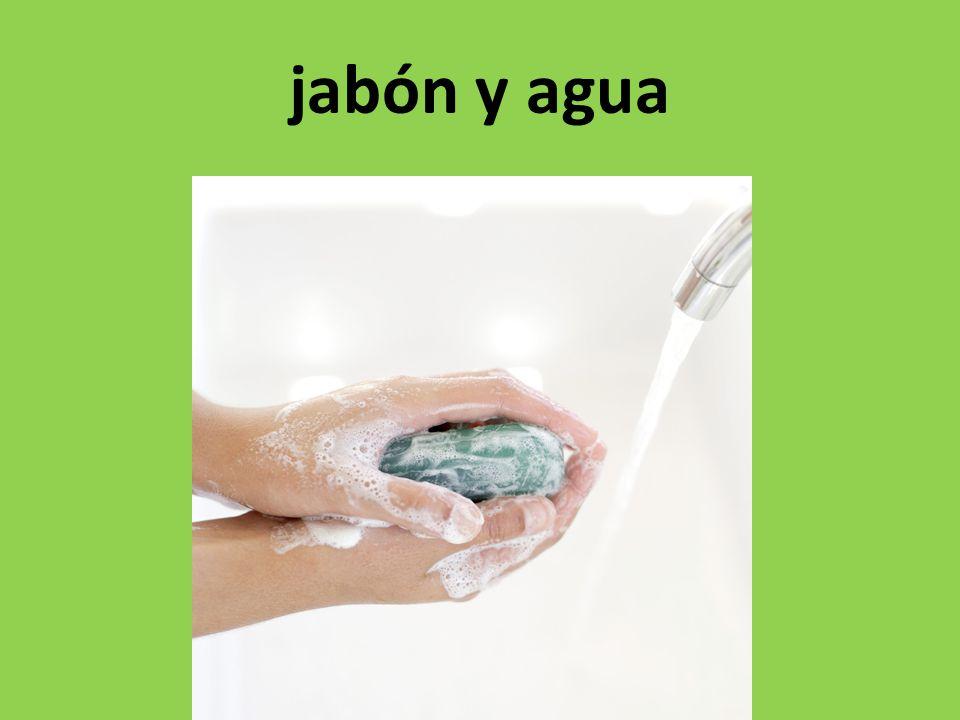 jabón y agua