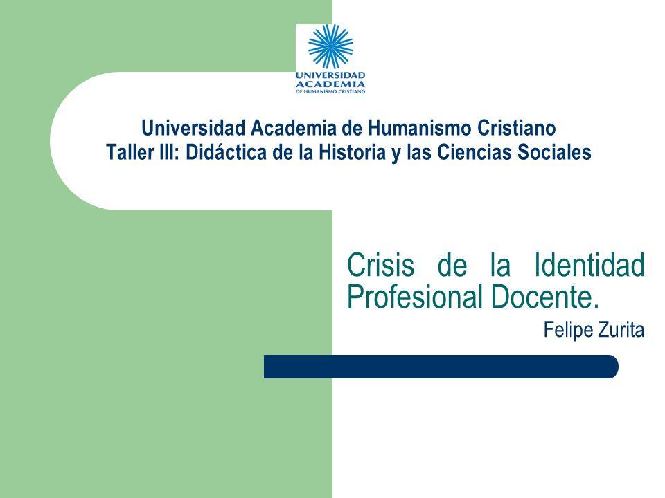 Crisis de la Identidad Profesional Docente. Felipe Zurita