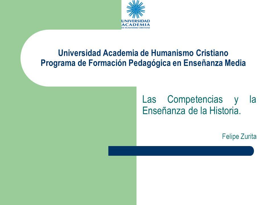 Las Competencias y la Enseñanza de la Historia. Felipe Zurita