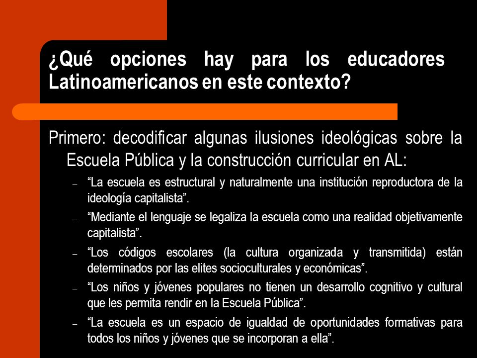 ¿Qué opciones hay para los educadores Latinoamericanos en este contexto