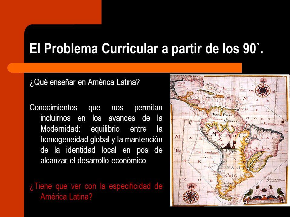 El Problema Curricular a partir de los 90`.