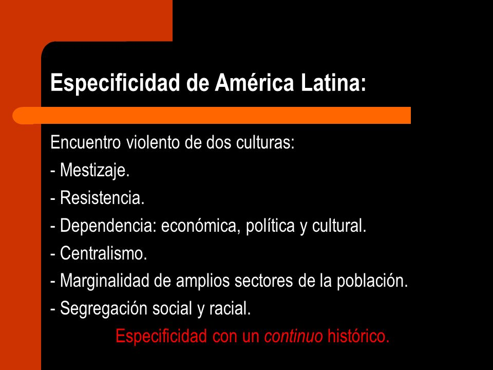 Especificidad de América Latina: