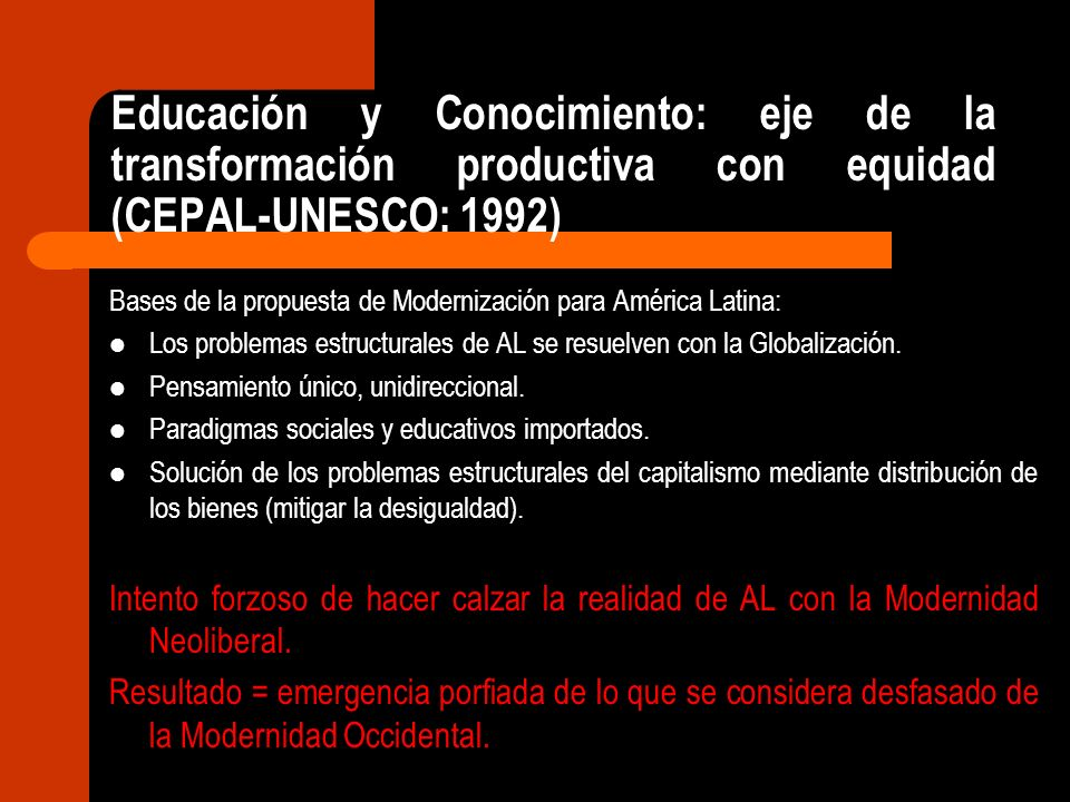Educación y Conocimiento: eje de la transformación productiva con equidad (CEPAL-UNESCO: 1992)