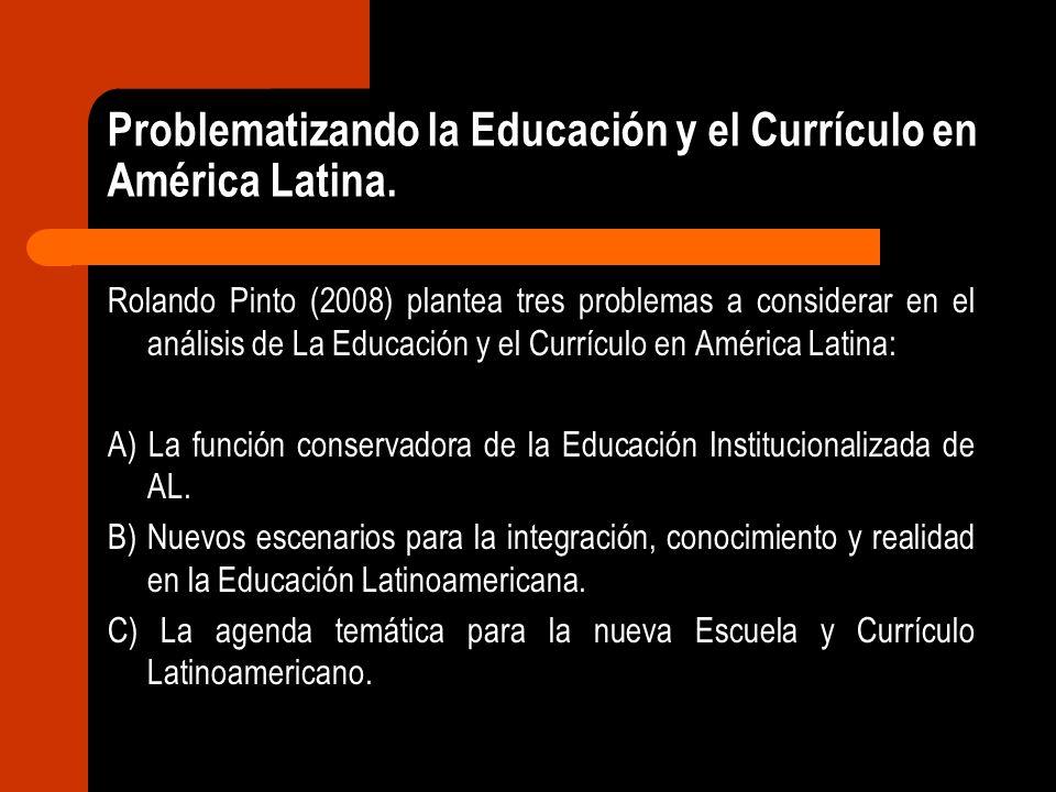 Problematizando la Educación y el Currículo en América Latina.