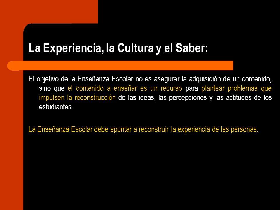 La Experiencia, la Cultura y el Saber: