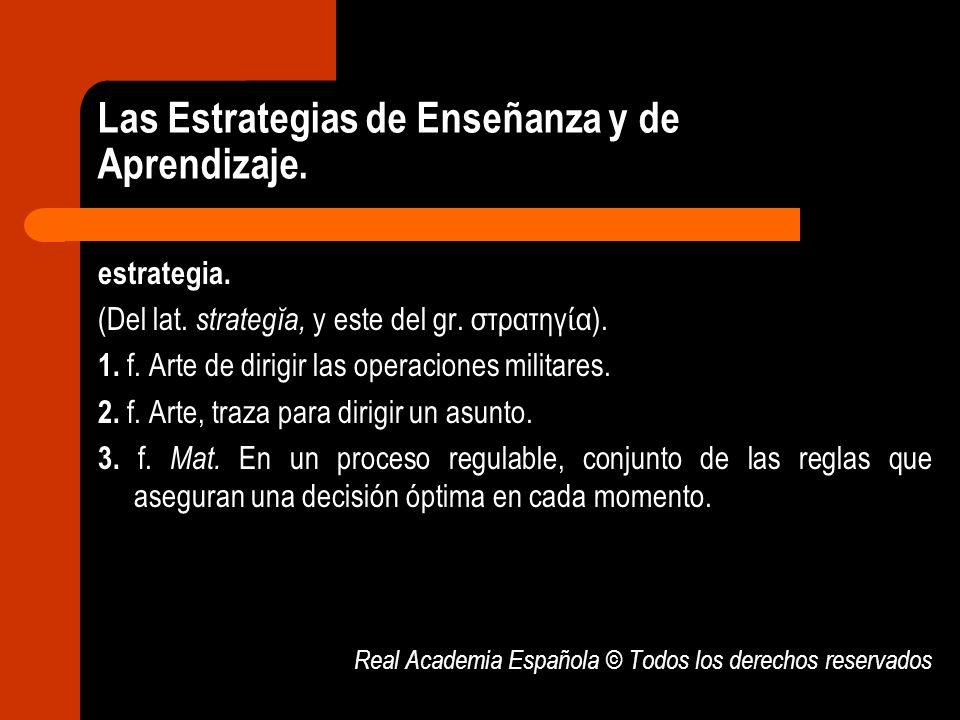 Las Estrategias de Enseñanza y de Aprendizaje.