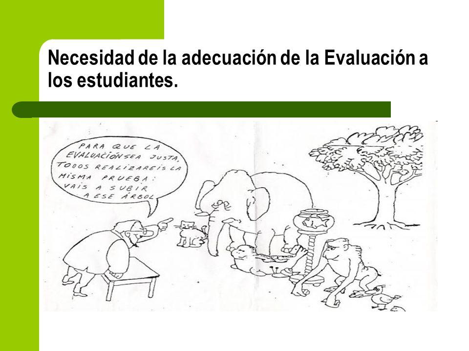 Necesidad de la adecuación de la Evaluación a los estudiantes.