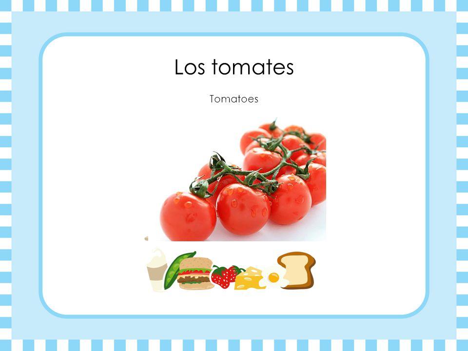 Los tomates Tomatoes