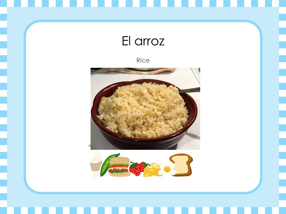 El arroz Rice