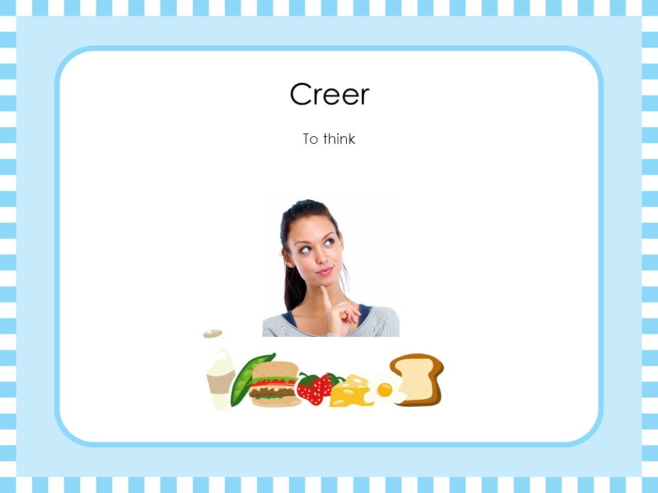 Creer To think