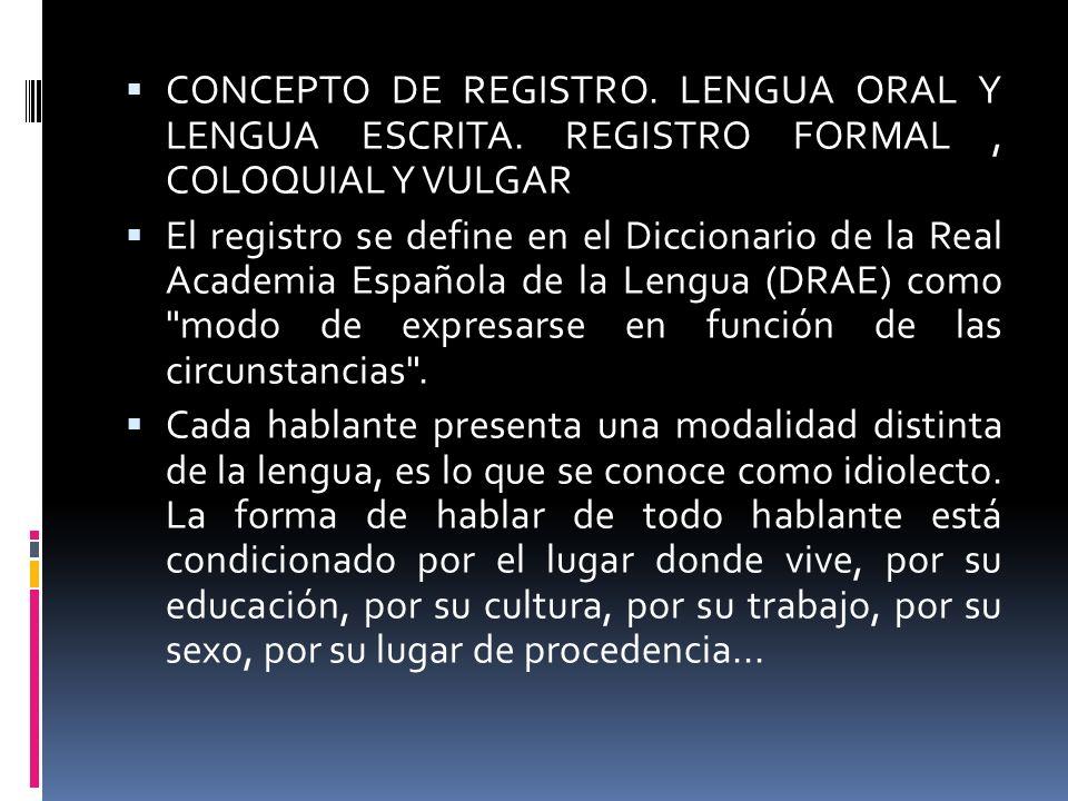 CONCEPTO DE REGISTRO. LENGUA ORAL Y LENGUA ESCRITA