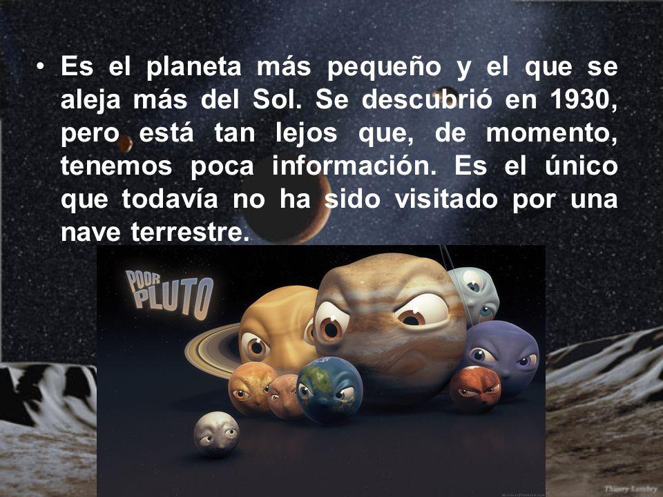 Es el planeta más pequeño y el que se aleja más del Sol
