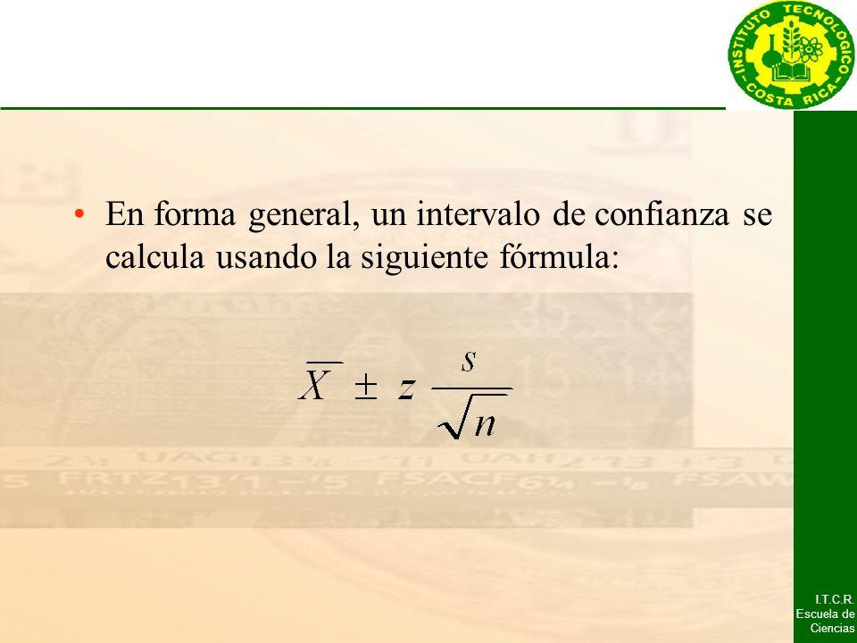 En forma general, un intervalo de confianza se calcula usando la siguiente fórmula: