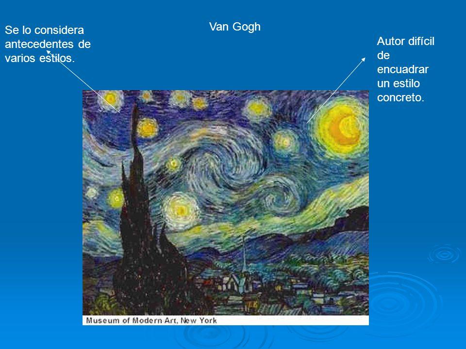 Van Gogh Se lo considera antecedentes de varios estilos.