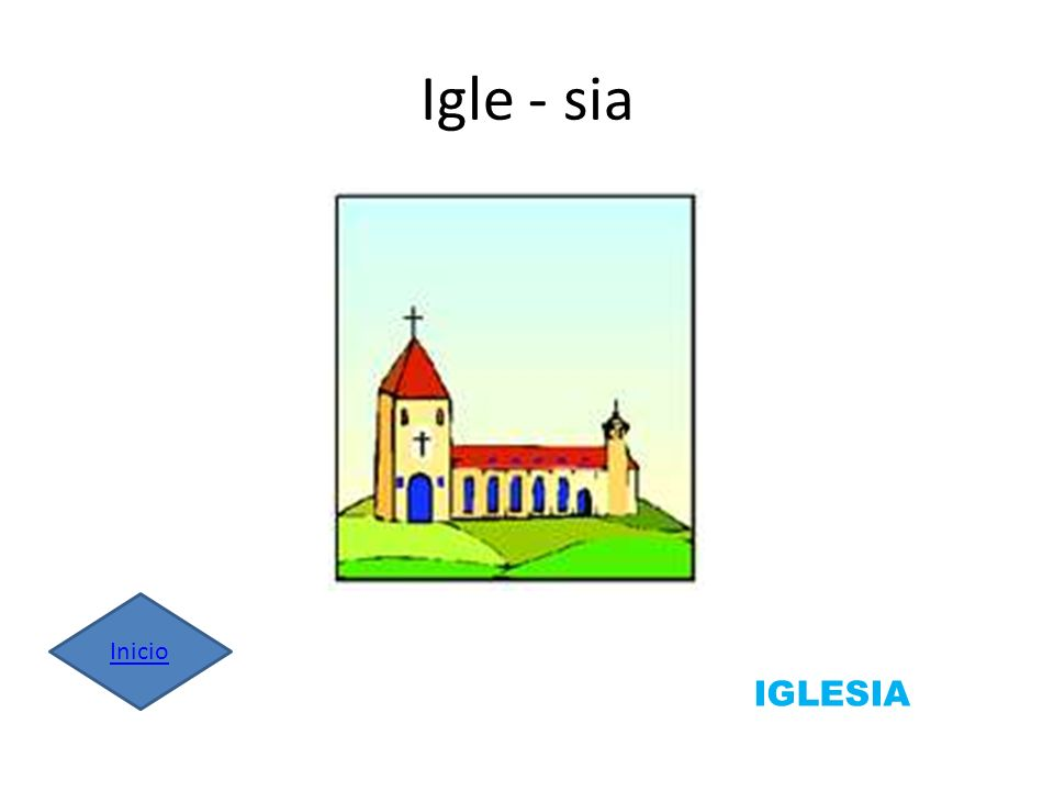 Igle - sia Inicio IGLESIA