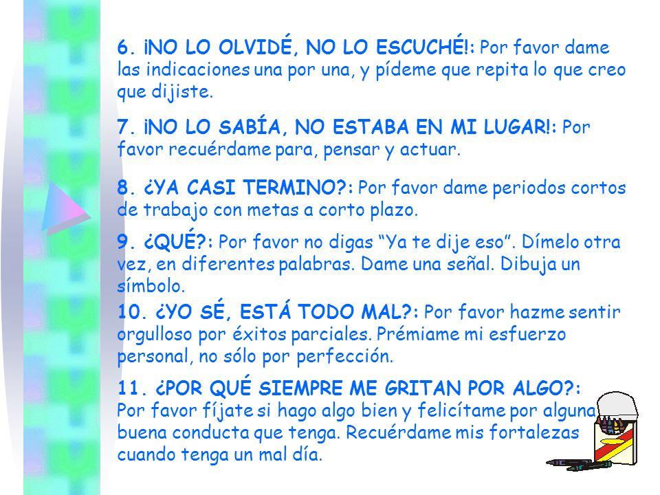 6. ¡NO LO OLVIDÉ, NO LO ESCUCHÉ