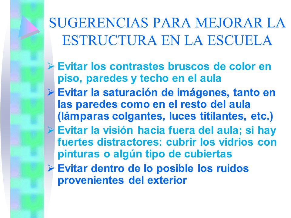 SUGERENCIAS PARA MEJORAR LA ESTRUCTURA EN LA ESCUELA