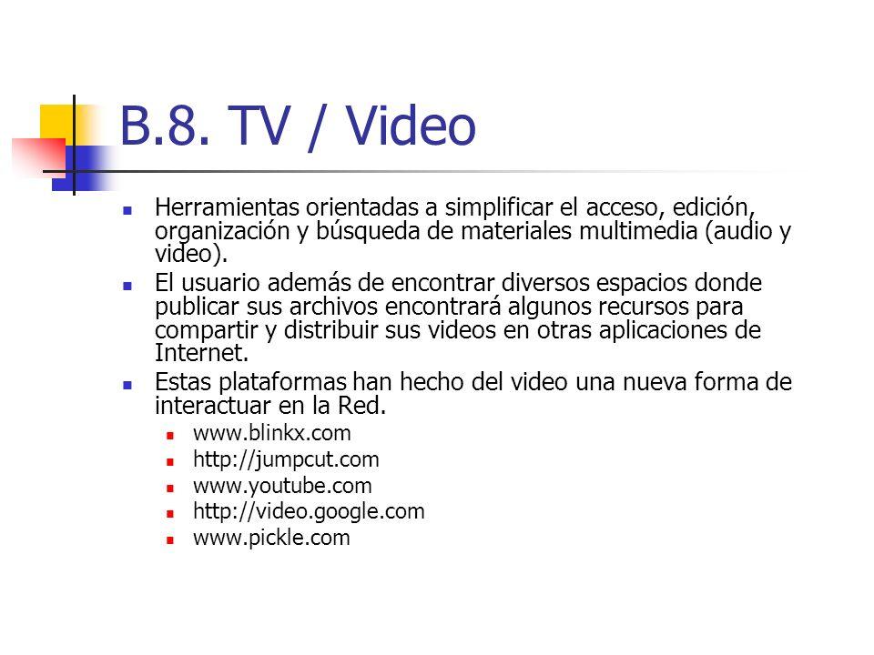B.8. TV / VideoHerramientas orientadas a simplificar el acceso, edición, organización y búsqueda de materiales multimedia (audio y video).