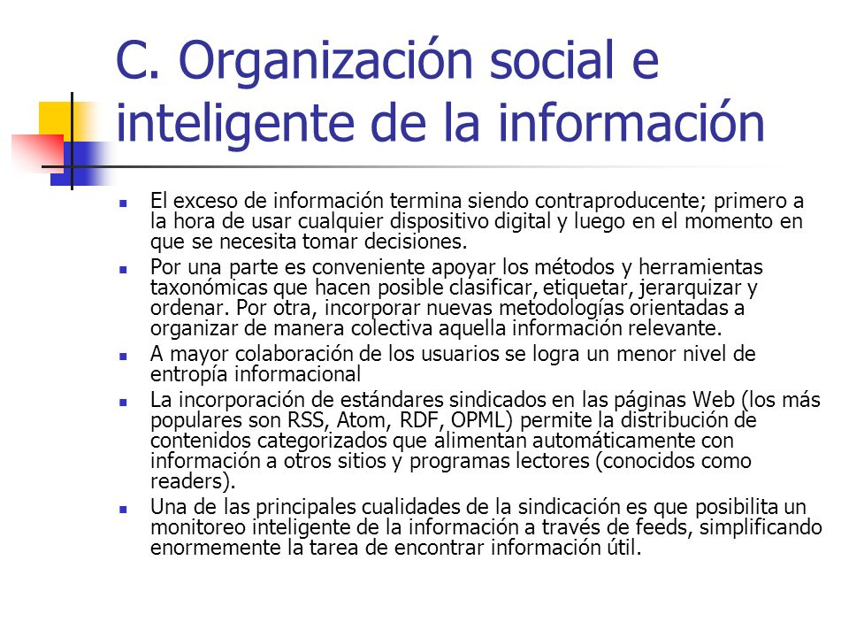 C. Organización social e inteligente de la información