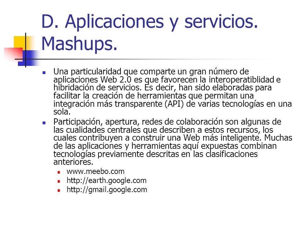 D. Aplicaciones y servicios. Mashups.