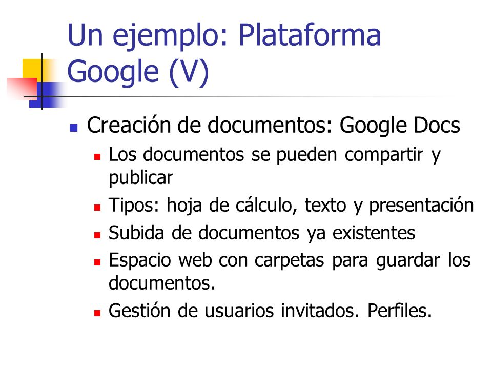 Un ejemplo: Plataforma Google (V)
