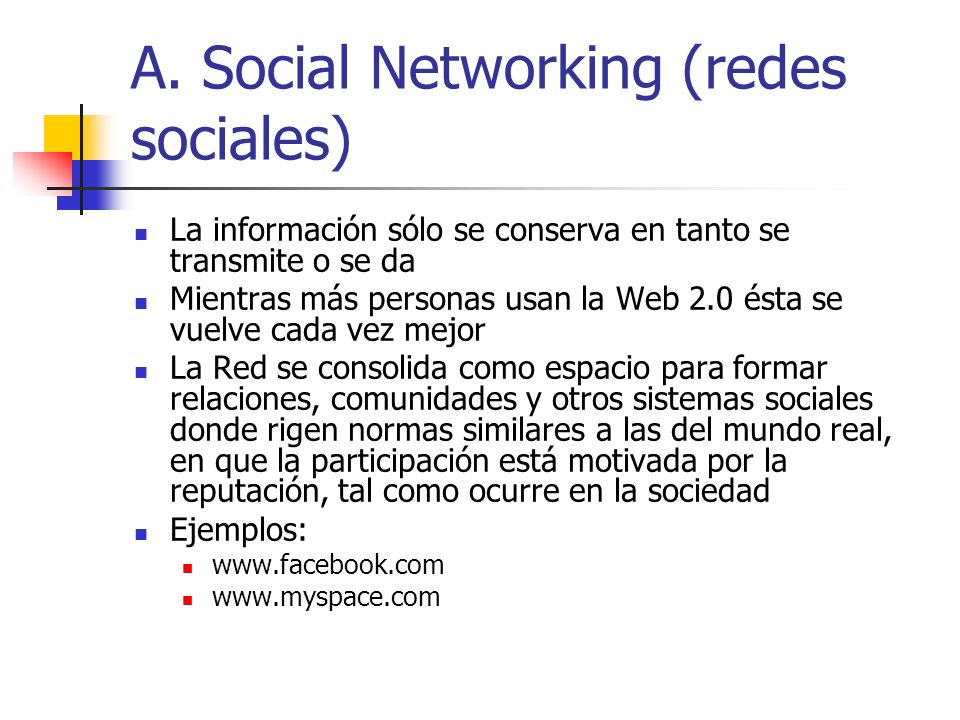 A. Social Networking (redes sociales)