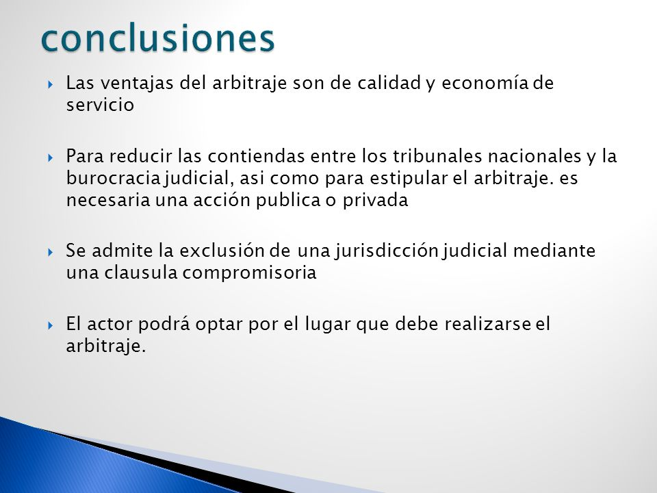 conclusiones Las ventajas del arbitraje son de calidad y economía de servicio.