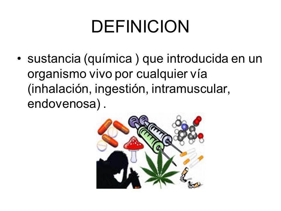 DEFINICIONsustancia (química ) que introducida en un organismo vivo por cualquier vía (inhalación, ingestión, intramuscular, endovenosa) .
