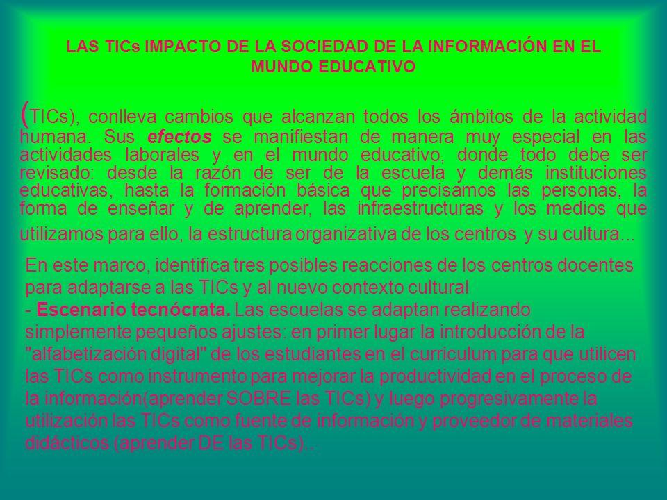 LAS TICs IMPACTO DE LA SOCIEDAD DE LA INFORMACIÓN EN EL MUNDO EDUCATIVO