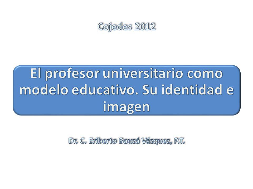 El profesor universitario como modelo educativo. Su identidad e imagen