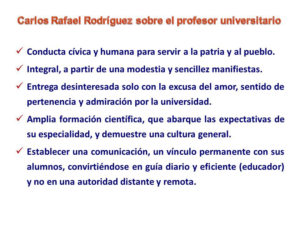 Carlos Rafael Rodríguez sobre el profesor universitario