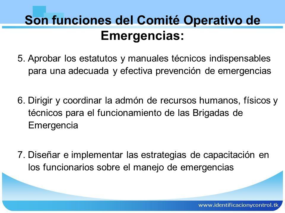Son funciones del Comité Operativo de Emergencias: